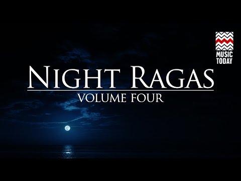 Night Ragas | Volume 4 | Audio Jukebox | Classical | Vocal & Instrumental | Various Artists