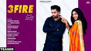 3 FIRE (Official Teaser) Sharry Mann feat Mista Baaz | Swaalina | Rel on 5th July | White Hill Music
