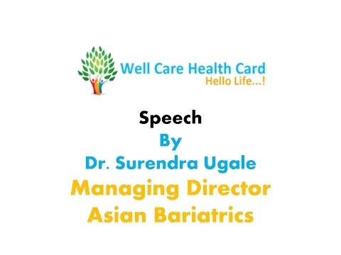 Well care health card launch: Speech by Dr. Surendra Ugale Managing Director Asian Bariatrics