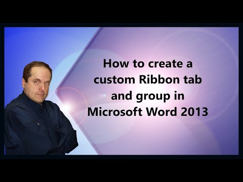 How to create a custom Ribbon tab and group in Microsoft Word 2013