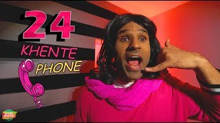 24 KHENTE PHONE parody SONG   Rahim Pardesi