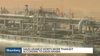Saudi Arabia Says Aramco Is Worth More Than $2 Trillion