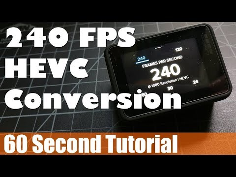 GoPro Hero 6 240 Frames Per Second (FPS) HVEC Conversion - Video Fix