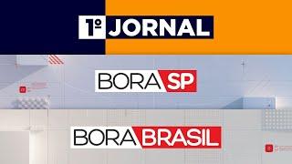 [AO VIVO] 1º JORNAL,  BORA SP E BORA BRASIL - 25/05/2020