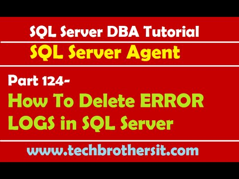 SQL Server DBA Tutorial 124-How To Delete ERROR LOGS in SQL Server