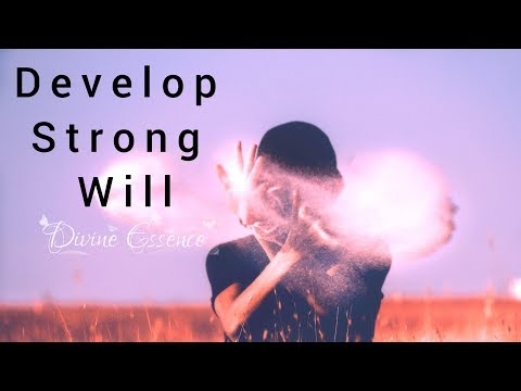 Develop Strong Will Power (Subliminal) // Divine Essence