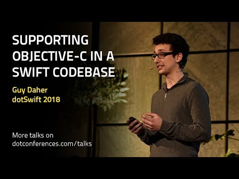 dotSwift 2018 - Guy Daher - Supporting Objective-C in a Swift codebase
