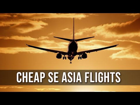 How To Really Find The Cheapest Flights To South East Asia