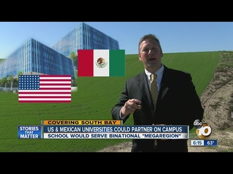 US and Mexican universities could partner on Chula Vista campus
