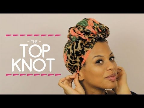 The Head Scarf Series: The Top Knot Wrap Tutorial