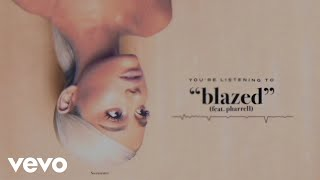 Ariana Grande - blazed (Audio) ft. Pharrell Williams