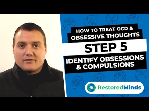 How to Treat OCD & Obsessive Thoughts - Step 5 - Identify Obsessions & Compulsions