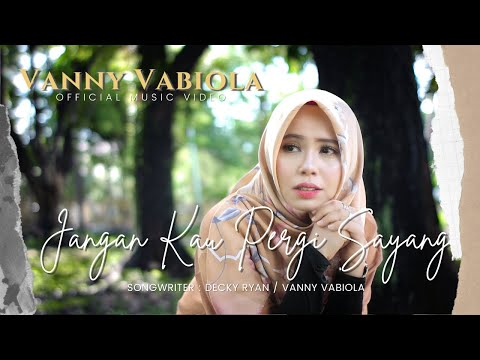 Download Lagu Vanny Vabiola Jangan Kau Pergi Mp3