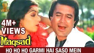 ho ho ho Garmi hai saso mein -Maqsad(Hindi)