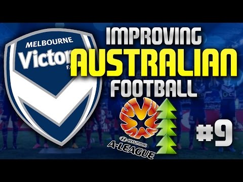 Improving Australian Football: Melbourne Victory #9 - Football Manager 2015 Story