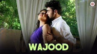 Wajood - Official Music Video | Ravi Chowdhury, Mohit & Kaavya | Ravi Chowdhury