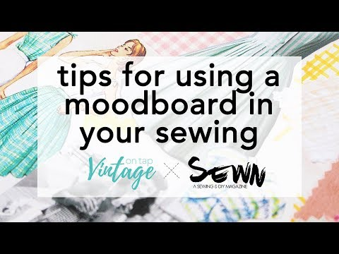 Tips for Using a Moodboard for Sewing!   Vintage on Tap x Sewn Magazine