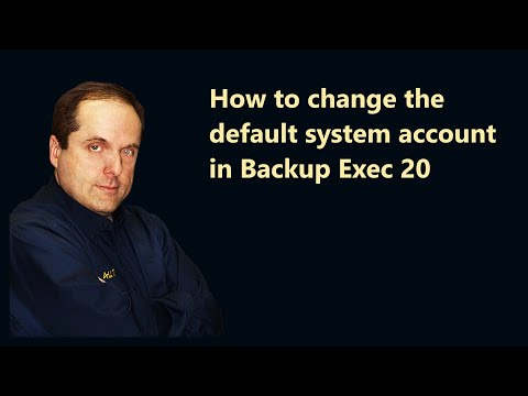 How to change the default system account in Backup Exec 20