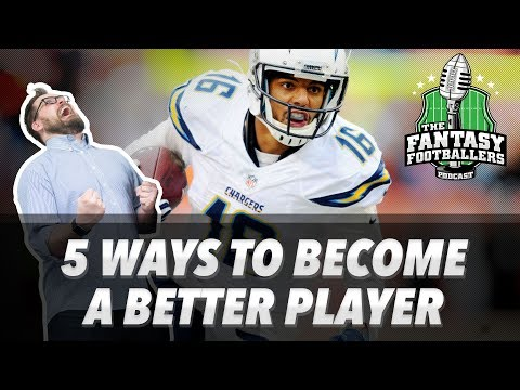 Fantasy Football 2017 -  5 Ways to Become a Better Fantasy Football Player in 2017 - Ep. #387