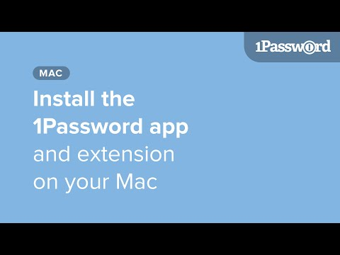 Learn 1Password for Mac: Install the app and browser extension