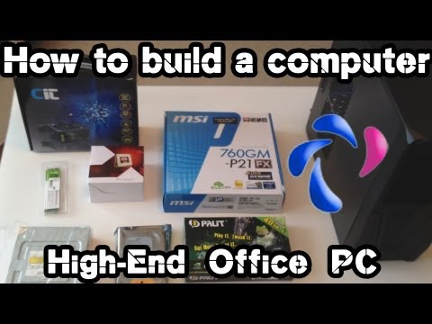 How to build your own Computer - High-End Office PC Assembly