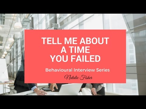 Behavioural Interview Question - Tell me about a time you failed
