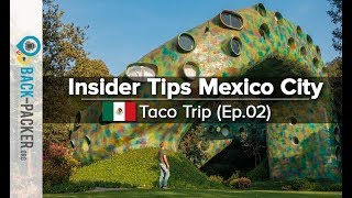 Unusual Things To Do In Mexico City, Mexico (taco Trip Ep.02)