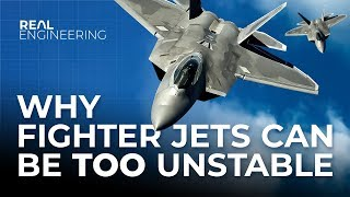 Why Fighter Jets Can Be Too Unstable