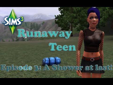 Sims 3 Runaway Teen Episode 3: A shower at last!