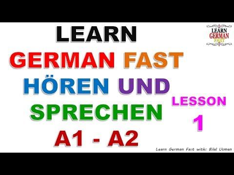 LEARN GERMAN FAST  HÖREN UND  SPRECHEN A1 - A2 LESSON-1