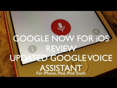 Google Now for Apple iOS Devices Review (Voice Assistant/Search App Update 2012)