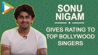 Sonu Nigum gives rating to top Bollywood singers | A.R Rahman | Arijit Singh | Atif Aslam