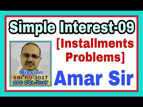 Simple Interest-09 [Installment Problems]: Mission SBI PO-2017 and SSC-2017: By Amar Sir