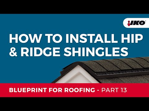 IKO Blueprint for Roofing Part 13 - Hips and Ridges