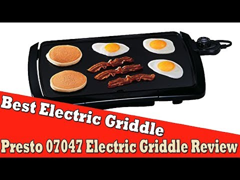 Best Electric Griddle For Pancakes - Presto 07047 Electric Griddle Review