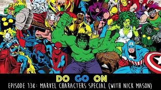 Download Marvel Characters Special with guest NICK MASON - Do Go On Comedy Podcast (ep 138) Video