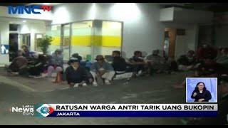 Ratusan Nasabah Rela Antre dari Subuh Demi Tarik Uang di Bank Bukopin - LIS 01/07