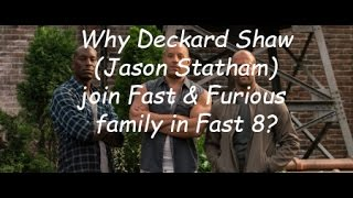Why Deckard Shaw (Jason Statham) join Fast & Furious family in Fast 8?