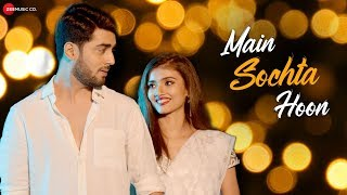 Main Sochta Hoon - Official Music Video | Gaurav Patil | Akshay Mhatre | Dnyanada Ramtirthkar