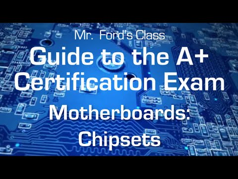 Motherboards - Chipsets: Guide to the A+ Certification Exam (03:03)