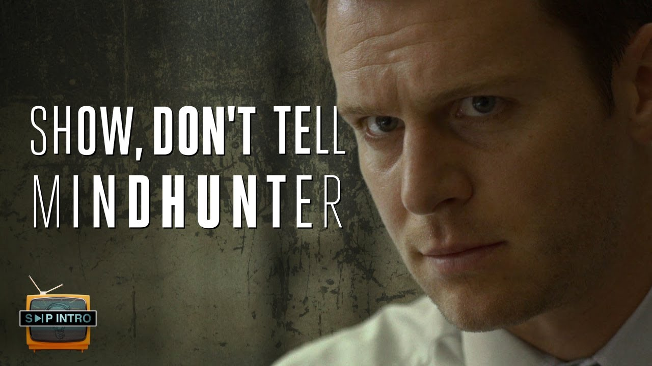 Show, Don't Tell: MINDHUNTER   Deep Dive