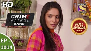 Crime Patrol Dastak - Ep 1013 - Full Episode - 5th April