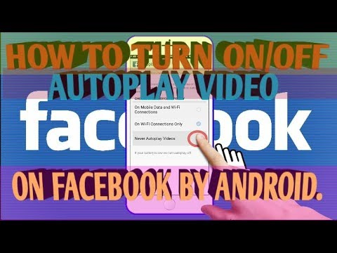 How to turn off autoplay video on facebook by android phone.