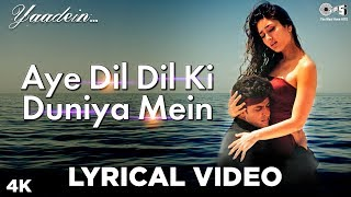 Aye Dil Dil Ki Duniya Mein Lyrical - Yaadein   Hrithik Roshan, Kareena Kapoor   Sneha Pant, KK