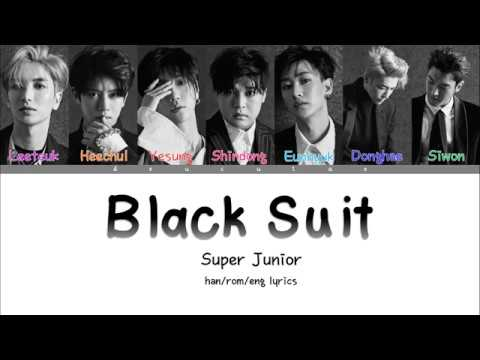 SUPER JUNIOR (슈퍼주니어) - 'BLACK SUIT' s (Color Coded Han/Rom/Eng/가사) | by deu cutae