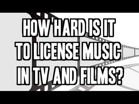 How Hard Is It To License Your Music In TV and Films