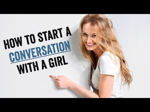 How To Start A Conversation With A Girl You're Into