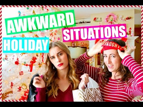 AWKWARD Holiday Situations Everyone Experiences!