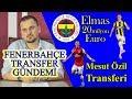 Download Fenerbahçe Transfer Gündemi(14 Temmuz): Mesut Özil ve Simon Kjaer Transferi, Eljif Elmas Satışı MP3,3GP,MP4