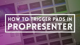 How to trigger Pads (or any audio) in ProPresenter